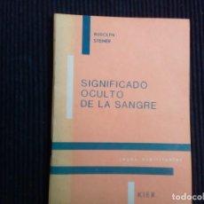 Libros de segunda mano: SIGNIFICADO OCULTO DE LA SANGRE. RUDOLPH STEINER. KIER 1986.. Lote 222236127