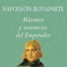 Libros de segunda mano: NAPOLEÓN BONAPARTE MÁXIMAS Y SENTENCIAS DEL EMPERADOR ED. LUCIAN REGENBOGEN. Lote 222236741