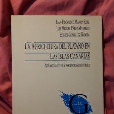 Libros de segunda mano: AGRICULTURA DEL PLATANO EN CANARIAS. MAGNÍFICO ESTADO.. Lote 222240361