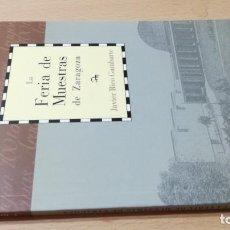 Libros de segunda mano: LA FERIA DE MUESTRAS DE ZARAGOZA / CAI 1OO ARAGON - COL. Lote 222247878