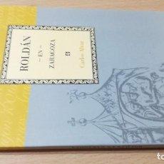 Libros de segunda mano: ROLDAN EN ZARAGOZA / CAI 1OO ARAGON - COL. Lote 222248310