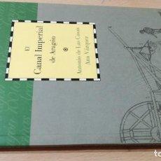 Libros de segunda mano: EL CANAL IMPERIAL DE ARAGON / CAI 1OO ARAGON - COL. Lote 222248587