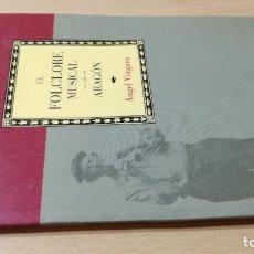 Libros de segunda mano: EL FOLCLORE MUSICAL EN ARAGON / CAI 1OO ARAGON - COL. Lote 222249025
