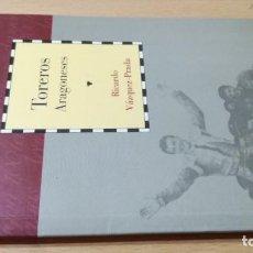 Libros de segunda mano: TOREROS ARAGONESES / CAI 1OO ARAGON - COL. Lote 222249120