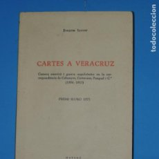 Libros de segunda mano: CARTES A VERACRUZ. COMERÇ AMERICÀ I GUERRA NAPOLEÒNICA EN LA CORRESPONDÈNCIA DE CABANYES, CORTECANS,. Lote 222249315