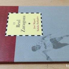Libros de segunda mano: EL REAL ZARAGOZA / CAI 1OO ARAGON - COL. Lote 222249601