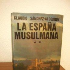Libros de segunda mano: CLAUDIO SÁNCHEZ-ALBORNOZ: LA ESPAÑA MUSULMANA, II (ESPASA-CALPE, 1986) MUY BUEN ESTADO. Lote 222249645