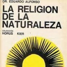 Libros de segunda mano: LA RELIGIÓN DE LA NATURALEZA (COSMOLOGÍA TRASCENDENTE) DR EDUARDO ALFONSO. Lote 222274518