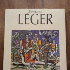 Libros de segunda mano: LIBRO FERNAND LEGER. EDICIONES POLÍGRAFA. Lote 222279082