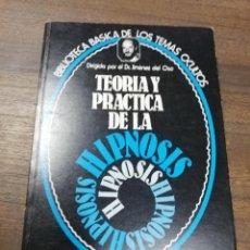 Libros de segunda mano: TEORIA Y PRACTICA DE LA HIPNOSIS. DR. JIMENEZ DEL OSO. BIBLIOTECA BASICA DE LOS TEMAS OCULTOS. 1980.. Lote 222289001