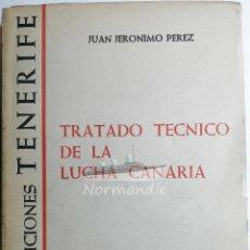 Libros de segunda mano: TRATADO TÉCNICO DE LA LUCHA CANARIA. JUAN JERÓNIMO PEREZ. 1960. FIRMADO POR AUTOR. GOYA EDICIONES.. Lote 222297036