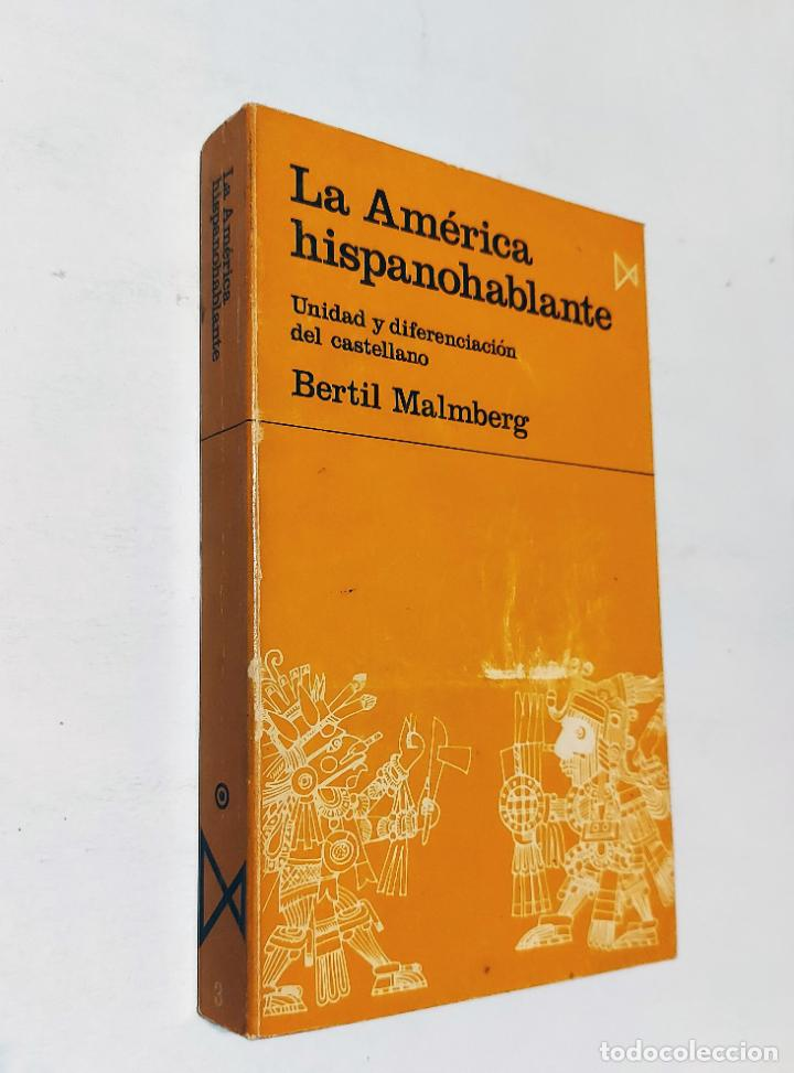 AMÉRICA HISPANOHABLANTE, LA: UNIDAD Y DIFERENCIACIÓN DEL CASTELLANO | MALMBERG, BERTIL | ISTMO, 1974 (Libros de Segunda Mano - Pensamiento - Otros)
