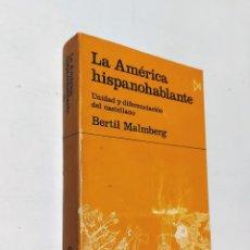Libros de segunda mano: AMÉRICA HISPANOHABLANTE, LA: UNIDAD Y DIFERENCIACIÓN DEL CASTELLANO | MALMBERG, BERTIL | ISTMO, 1974. Lote 222301448