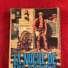 Libros de segunda mano: LA NOCHE DE LOS COYOTES EDICIONES TORAY. Lote 222305197
