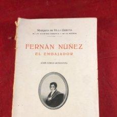 Libros de segunda mano: FERNÁN NÚÑEZ EL EMBAJADOR. Lote 222306360