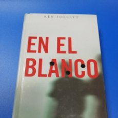 Libros de segunda mano: EN EL BLANCO. KEN FOLLETT. 2008.. Lote 222309172