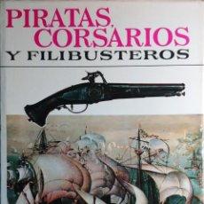 Libros de segunda mano: PIRATAS, CORSARIOS Y FILIBUSTEROS / VEZIO MELEGARI. BRUGUERA, 1968. CON FIRMA DE FERNÁN.. Lote 222309353