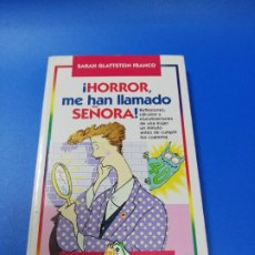 Libros de segunda mano: ¡ HORROR, ME HAN LLAMADO SEÑORA!. SARAH GLATTSTEIN FRANCO. TEMAS DE HOY. 1995.. Lote 222309466