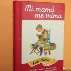 Libros de segunda mano: MI MAMA ME MIMA / LUIS OTERO. Lote 222312327