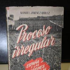 Libros de segunda mano: PROCESO IRREGULAR. ESPAÑA Y LA ORGANIZACIÓN DE NACIONES UNIDAS (O.N.U.). Lote 222313141