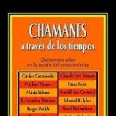 Libros de segunda mano: CHAMANES A TRAVÉS DE LOS TIEMPOS VV AA EDICIÓN JEREMY NARBY Y FRANCIS HUXLEY - KAIRÓS -. Lote 222314082