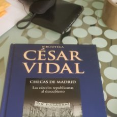 Libros de segunda mano: LIBRO BIBLIOTECA CESAR VIDAL CHECAS DE MADRID LAS CÁRCELES REPUBLICANAS AL DESCUBIERTO. Lote 222314205