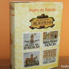 Libros de segunda mano: LAS CALLES DE MADRID / PEDRO DE REPIDE / EDICIONES LA LIBRERIA. Lote 222314523