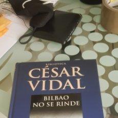 Libros de segunda mano: LIBRO BIBLIOTECA CESAR VIDAL BILBAO NO SE RINDE. Lote 222314587