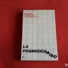 Libros de segunda mano: LA POSMODERNIDAD. HAL FOSTER, HABERMAS, BAUDRILLARD Y OTROS AUTORES. Lote 222319558
