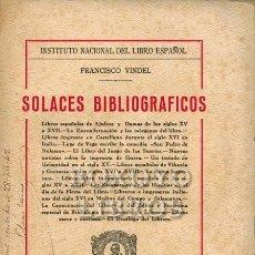 Libros de segunda mano: VINDEL, FRANCISCO. SOLACES BIBLIOGRÁFICOS. EJEMPLAR NUMERADO CON DEDICATORIA DEL AUTOR. Lote 222327838
