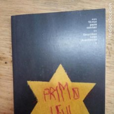 Libros de segunda mano: PRIMO LEVI: VIVIR PARA CONTAR. ESCRIBIR TRAS AUSCHWITZ. Lote 222330815