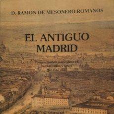 Libri di seconda mano: MESONERO ROMANOS.EL ANTIGUO MADRID.PASEOS HISTÓRICO-ANEDÓTICOS POR LAS CALLES Y CASAS DE ESTA VILLA.. Lote 222334042