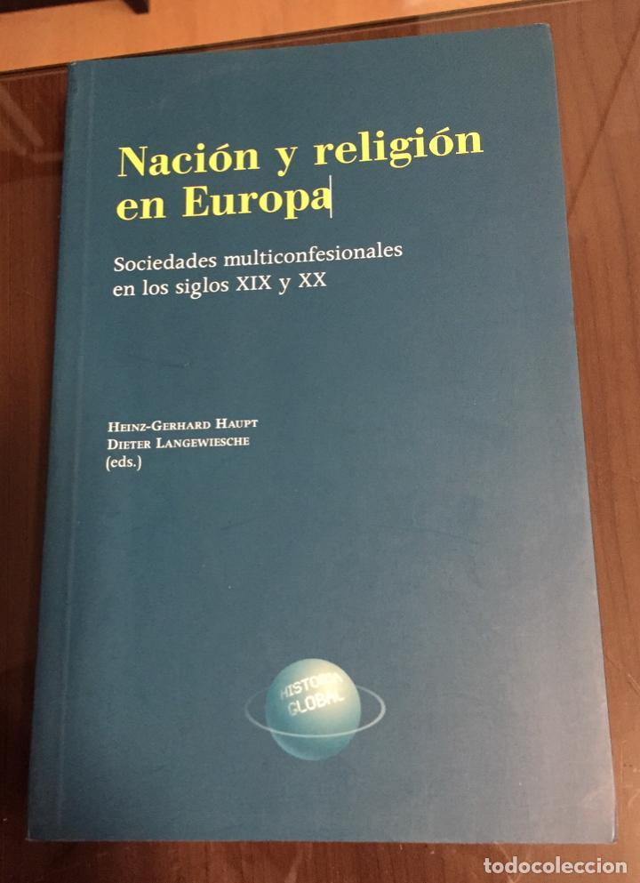 NACION Y RELIGION EN EUROPA, SOCIEDADES MULTICONFESIONALES EN LOS SIGLOS XIX Y XX (Libros de Segunda Mano - Historia - Otros)