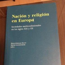 Libros de segunda mano: NACION Y RELIGION EN EUROPA, SOCIEDADES MULTICONFESIONALES EN LOS SIGLOS XIX Y XX. Lote 222334696