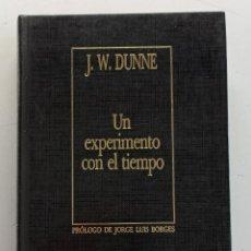 Livros em segunda mão: UN EXPERIMENTO CON EL TIEMPO. J. W. DUNNE. BIBLIOTECA PERSONAL JORGE LUIS BORGES.. Lote 222348845