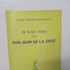 Libros de segunda mano: SWAMI SIDDHESWARANANDA. EL RAJA YOGA DE SAN JUAN DE LA CRUZ. EDITORIAL ORION 1974. Lote 222356831