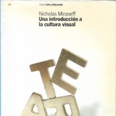 Libros de segunda mano: UNA INTRODUCCIÓN A LA CULTURA VISUAL, NICHOLAS MIRZOEFF. Lote 222363116