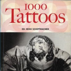 Libros de segunda mano: 1000 TATOOS, HENK SCHIFFMACHER (ED). Lote 222369473