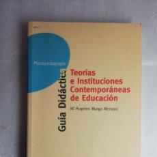 Libros de segunda mano: TEORÍAS E INSTITUCIONES CONTEMPORÁNEAS DE EDUCACIÓN -M ANGELES MURGA UNED. Lote 222381222