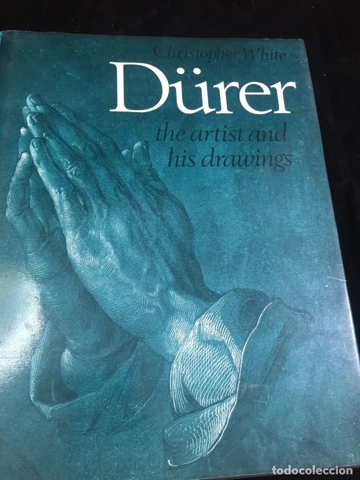 DÜRER: THE ARTIST AND HIS DRAWINGS. CHRISTOPHER WHITE, PHAIDON 1981. INGLÉS ILUSTRADA. (Libros de Segunda Mano - Bellas artes, ocio y coleccionismo - Otros)