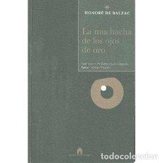 Libros de segunda mano: LA MUCHACHA DE LOS OJOS DE ORO - DE BALZAC?, HONORÉ. Lote 222440536