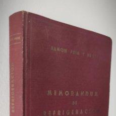 Libros de segunda mano: MEMORÁNDUM DE REFRIGERACIÓN - SIMÓN PUIG Y NEGRE - ZARAGOZA 1954. Lote 222450217