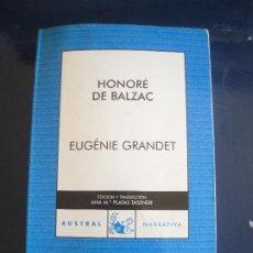 Libros de segunda mano: HONORÉ DE BALZAC - EUGÉNIE DE GRANDET. ESPASA-CALPE 2007. Lote 222452896