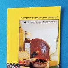 Libros de segunda mano: LA COOPERATIVA AGRÍCOLA -SANT BARTOMEU- I L'OLI VERGE DE LA SERRA DE TRAMUNTANA- PLÀCID PÉREZ PASTOR. Lote 222469461