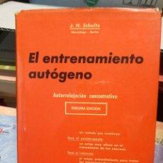 Libros de segunda mano: EL ENTRENAMIENTO AUTÓGENO. . J. H. SCHULTZ. Lote 222503560