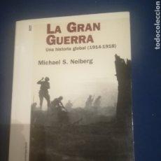 Libros de segunda mano: LA GRAN GUERRA.UNA HISTORIA GLOBAL ( 1914-1918).MICHAEL S. NEIBERG.PAIDÓS 2006.IMPECABLE.. Lote 222504420