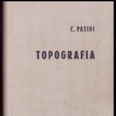 Livres d'occasion: TRATADO DE TOPOGRAFIA. C. PASINI. AGRIMENSURA. PLANIMETRIA. PARCELACION DE TERRENOS. G. GILI 1965.. Lote 222530005