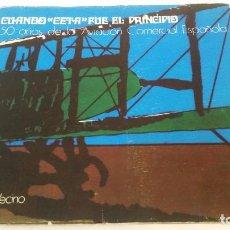Libros de segunda mano: 1973 - DARIO VECINO - CUANDO CETA FUE EL PRINCIPIO. 50 AÑOS DE LA AVIACIÓN COMERCIAL EN ESPAÑA. Lote 222536286