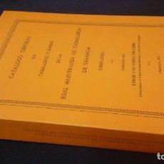Libros de segunda mano: VALDEVERDE - CATÁLOGO GENERAL DE CABALLEROS Y DAMAS DE LA REAL MAESTRANZA DE CABALLERÍA DE GRANADA. Lote 222536813