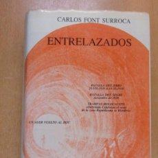 Libros de segunda mano: ENTRELAZADOS (SENTIMIENTOS TURBADOS ) 1934-1951 / CARLOS FONT SURROCA / 1ªED 1988.. Lote 222540416